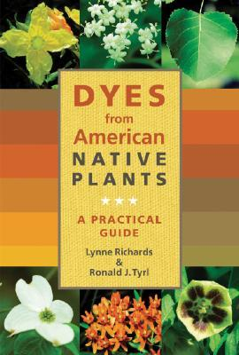 Dyes from American Native Plants by Lynne Richards