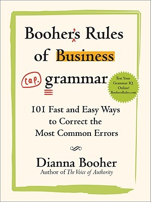 Booher's Rules of Business Grammar by Dianna Booher