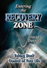 Entering the Recovery Zone: Taking Back Control of Your Life