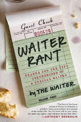 Waiter Rant by Steve Dublanica