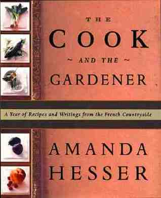 The Cook and the Gardener by Amanda Hesser