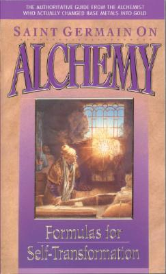 Get Saint Germain on Alchemy: Formulas for Self-Transformation by St. Germain, Elizabeth Clare Prophet, Mark L. Prophet PDF