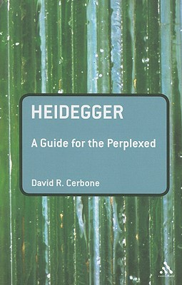 Review Heidegger: A Guide for the Perplexed (Guides for the Perplexed) iBook by David Cerbone