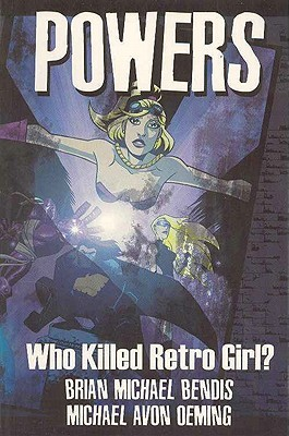 Powers, Vol. 1: Who Killed Retro Girl?