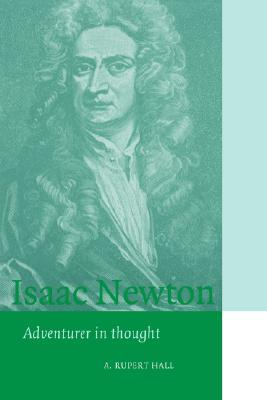 Isaac Newton by A. Rupert Hall