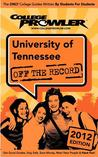 University of Tennessee 2012: Off the Record