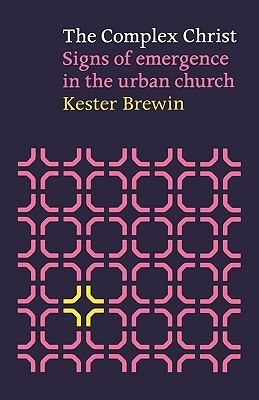 The Complex Christ: Signs of Emergence in the Urban Church