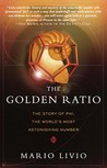 The Golden Ratio: The Story of Phi, the World's Most Astonishing Number: The Story of Phi, the World's Most Astonishing Number