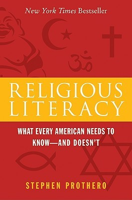Religious Literacy by Stephen R. Prothero