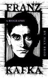 Franz Kafka: A Biography (Second Edition, Enlarged)