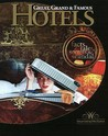 Great, Grand & Famous Hotels by Fritz Gubler