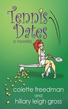 Tennis Dates by Colette Freedman