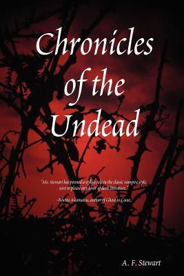 Chronicles of the Undead by A.F. Stewart