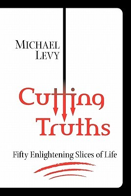 Cutting Truths by Michael Levy