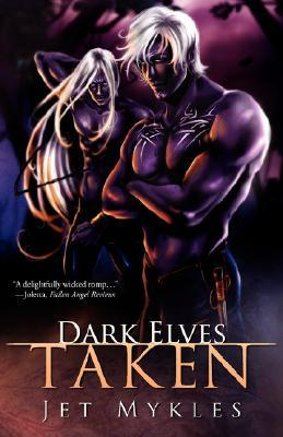 Dark Elves: Taken (Dark Elves #1 &amp; #2)
