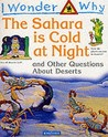 The Sahara Is Cold At Night, And Other Questions About Deserts