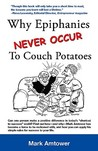Why Epiphanies Never Occur to Couch Potatoes