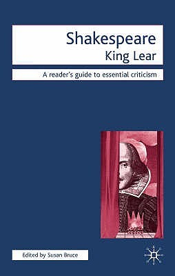 William Shakespeare: King Lear: Icon Reader's Guides To Essential Criticism