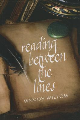 Reading Between the Lines by Wendy Willow
