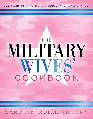 The Military Wives' Cookbook by Carolyn Quick Tillery