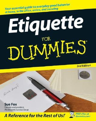 Etiquette For Dummies (For Dummies by Sue Fox