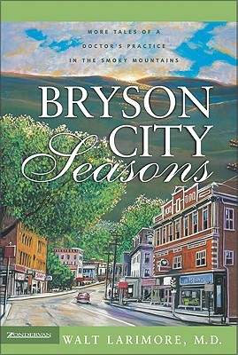Bryson City Seasons by Walt Larimore