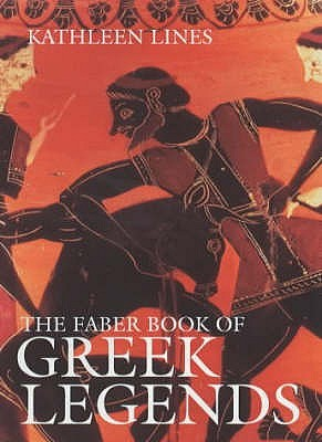 The Faber Book of Greek Legends