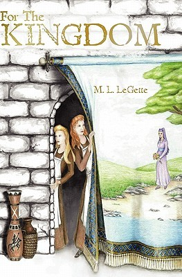 For the Kingdom by M.L. LeGette