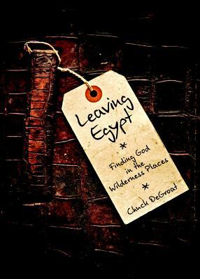 Leaving Egypt by Chuck DeGroat