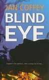 Blind Eye by Jan Coffey