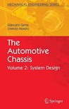 The Automotive Chassis: Volume 2: System Design (Mechanical Engineering Series) (V. 2)