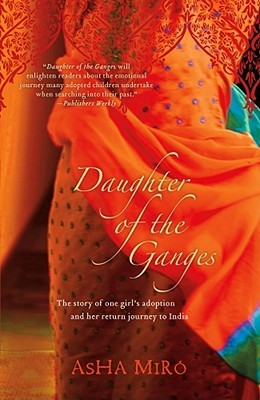 Daughter of the Ganges: The Story of One Girl's Adoption and Her Return Journey to India