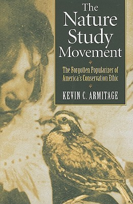The Nature Study Movement by Kevin C. Armitage