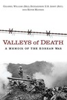 Valleys of Death: A Memoir of the Korean War