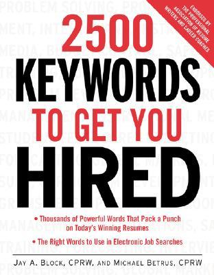 2500 Keywords to Get You Hired by Jay A. Block