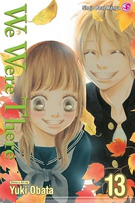 We Were There, Vol. 13 by Yuuki Obata