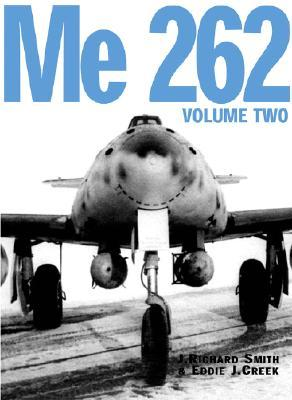 Me 262 - Volume Two by J. Richard Smith