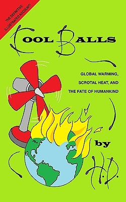 Cool Balls: Global Warming, Scrotal Heat and the Fate of Humankind