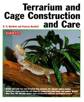 Terrarium and Cage, Construction and Care