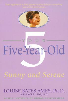 Your Five-Year-Old by Frances L. Ilg