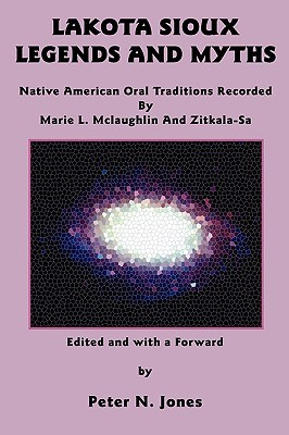 Lakota Sioux Legends and Myths by Marie L McLaughlin