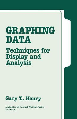 Graphing Data: Techniques for Display and Analysis