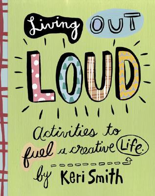 Living Out Loud by Keri Smith