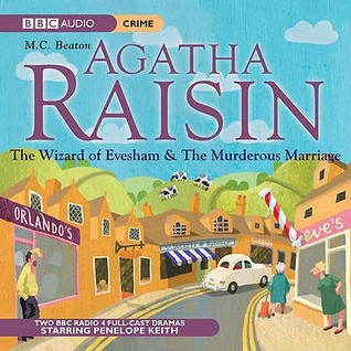 Agatha Raisin The Wizard of Evesham and The Murderous Marriage