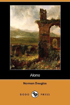 Alone by Norman Douglas