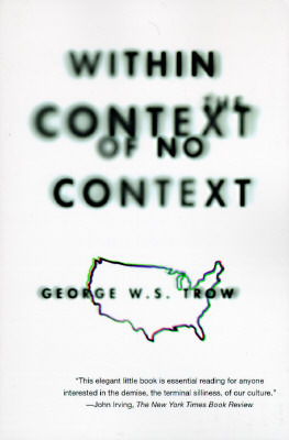 Within the Context of No Context by George W.S. Trow