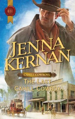 The Last Cahill Cowboy (Cahill Cowboys, #4)