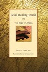 Reiki Healings Touch: And the Way of Jesus