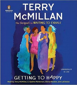 Getting to Happy: Waiting to Exhale Series, Book 2 (Waiting To Exhale)