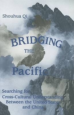 Bridging the Pacific: Searching for Cross-Cultural Understanding Between the United States and China
